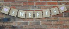 Sweets Banner .. Wedding Banner .. Shower Banner ... Burlap Banner ... Party Decoration .. Sweets Table