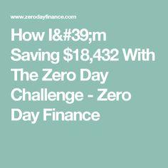 How I'm Saving $18,432 With The Zero Day Challenge - Zero Day Finance