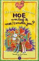 Hoe overleef ik met/zonder jou? http://www.bruna.nl/boeken/hoe-overleef-ik-met-zonder-jou-9789045112343