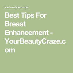 Best Tips For Breast Enhancement - YourBeautyCraze.com
