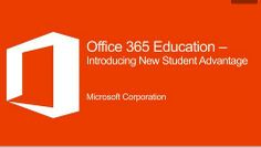 Office 365 Education: Introducing New Student Advantage