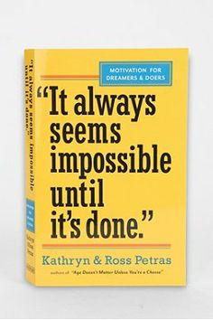 It Always Seems Impossible Until It's Done By Kathryn & Ross Petras