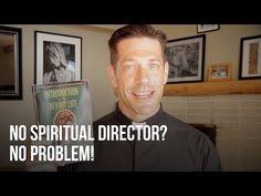 No Spiritual Director? No Problem! - YouTube