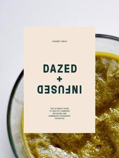 The dosage calculator: Dazed + Infused Ebook: The Ultimate Healthy Guide to Cannabis Infusions and Dispensary Favorites