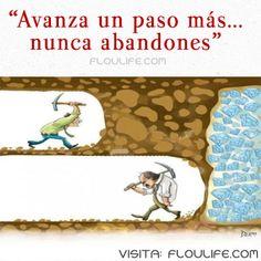 Sigue avanzando, el éxito es un camino que no termina nunca. Visita: http://floulife.com/perseverar/