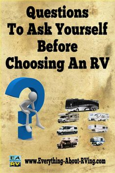 Questions To Ask Yourself About What Type Of RV Is Right For You....