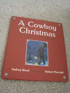 A-Cowboy-Christmas-The-Miracle-at-Lone-Pine-Ridge-by-Audrey-Wood-2001-Pictur