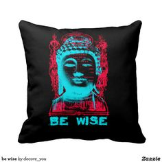 be wise pillows $33.50 per pillow   Artwork designed by decore_you