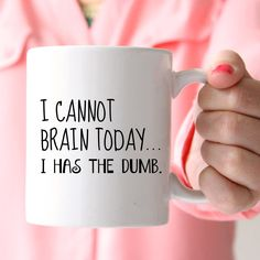 The PERFECT Funny Mug for those days when your brain is tired.... so very tired. Get Yours Today at: https://www.katiemcgrathdesigns.com/i-cannot-brain-today
