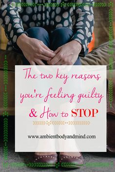 How to stop feeling guilty. Cope with guilty feelings and understand your guilt to kick it goodbye for good! Manage your guilt and be free! #guilt #feelingguilty #guiltyfeelings #copingwithguilt #mumtips #momtips