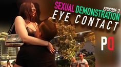 Eye Contact Is SEX SEX SEX I SEXUAL DEMONSTRATION EPS. 3  More at https://youtu.be/R_HfIzMdY4g from https://www.youtube.com/user/RSDFrankHaro