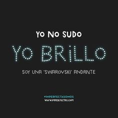 Yo no sudo Motivational Quotes, Funny Quotes, Life Quotes, Inspirational Quotes, Frases Humor, Funny Phrases, More Than Words, Spanish Quotes, Sentences