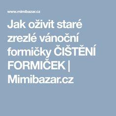 Jak oživit staré zrezlé vánoční formičky ČIŠTĚNÍ FORMIČEK | Mimibazar.cz