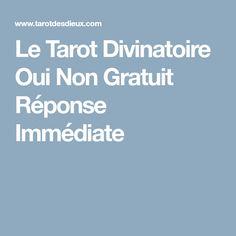 Le Tarot Divinatoire Oui Non Gratuit Réponse Immédiate