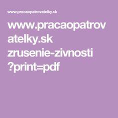 www.pracaopatrovatelky.sk zrusenie-zivnosti ?print=pdf