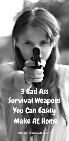Here are 3 super bad ass weapons you can put together at home. All you'll need is a few simple tools. They could come in handy in a survival situation.
