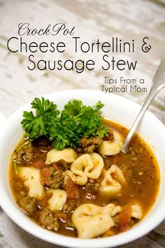 Crockpot Cheese Tortellini and Sausage Stew Recipe - Tips from a Typical Mom