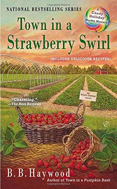 Town in a Strawberry Swirl: A Candy Holliday Murder Mystery by B.B. Haywood. Please click on the book jacket to check availability or place a hold @ Otis. 6/6/16