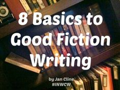 8 Basics to Good Fiction Writing #INWCW