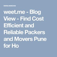 weet.me - Blog View - Find Cost Efficient and Reliable Packers and Movers Pune for Ho