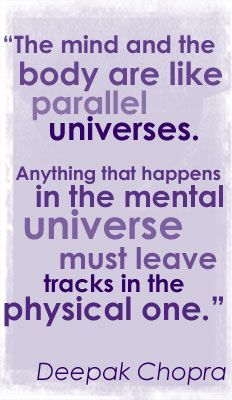 Anything that happens in the mental universe must leave tracks in the physical one - Deepak Chopra #Insight #LawOfAttraction #Mind