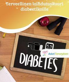 Terveellinen laihdutuskuuri diabeetikoille  Jos sinulla on diabetes, sinulla on ylipainoa ja haluat laihduttaa, tulee sinun tietää tärkeimmät asiat terveelliseen ruokavalioon liittyen. Diabetes