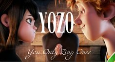 YOZO!  You Only Zing Once  Hotel Transylvania