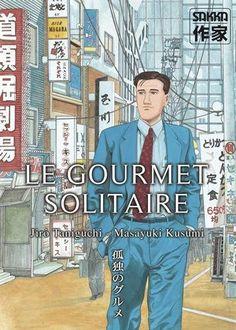 Le gourmet solitaire de KUSUMI Masayuki http://www.amazon.fr/dp/2203373342/ref=cm_sw_r_pi_dp_o9-7wb0SG66DC