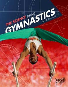 Find out how science is involved in all your favorite gymnastics events and how gymnasts take science into account as they chase the gold medal. (May 2016)