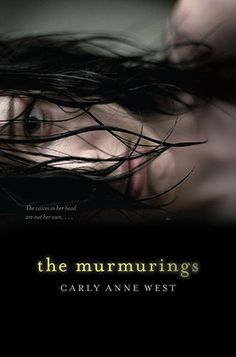 The Murmurings (Carly Anne West) A teen girl starts hearing the same voices that drove her sister to commit suicide in this creepy, suspenseful novel. I Love Books, Great Books, Books To Read, My Books, I Love Reading, Reading Lists, Book Lists, Just In Case, Just For You