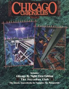 Chicago Chronicles An adventure for the Vampire: The Masquerade RPG. This is a straight re-issue of two previous volumes Chicago by Night ed.) and The Succubus Club, both set in Chicago. Classic Rpg, Games Stop, Masquerade, Novels, Chicago, Relationship, White Wolf, Entertaining, Lettering