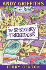 The 52-Storey Treehouse : Treehouse Series: Book 4 - Andy Griffiths