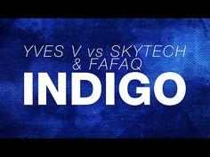 Yves V vs Skytech & Fafaq - Indigo (OUT NOW)