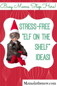 Stress-free Elf on the Shelf Ideas! Busy Moms Stop Here! Elf on the Shelf Shortcuts, Tips and Tricks for Busy Moms. Elf Without Losing Your Mind! Practical, easy and fun Elf on the Shelf ideas and inspiration! Share your ideas with me too, please! We are in this Elf'ing thing together! #ElfOnTheShelf