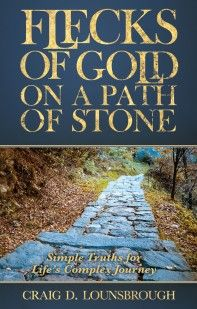Flecks of Gold on a Path of Stone: Simple Truths for Life's Complex Journey
