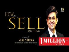 In this Video Sonu Sharma is describing sales profession in Business. how to sell a product.