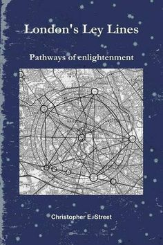 London's Ley Lines: Pathways of Enlightenment by Christopher Street Earth Grid, Ancient Aliens, Ancient Civilizations, Cartography, Sacred Geometry, Pathways, Audio Books, Books To Read, Writing