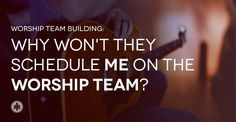 You want to be on the worship team. You have such a heart for worship, but the leader only puts you on once a month. Your skill level is on fire yet you aren't included on the next round of dates on Planning Center. Why won't they schedule you on the worship team? I have …