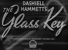 The glass key 1942 Film noir movie title 1940s Movies, Old Movies, Vintage Movies, Classic Film Noir, Classic Movies, Crime Film, Veronica Lake, Movie Shots, Opening Credits