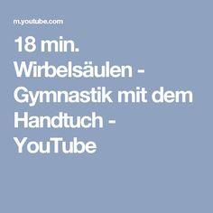 18 min. Wirbelsäulen - Gymnastik mit dem Handtuch - YouTube