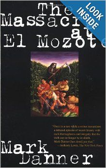 The Massacre at El Mozote: Mark Danner: 9780679755258: Amazon.com: Books