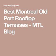 Best Montreal Old Port Rooftop Terrasses - MTL Blog