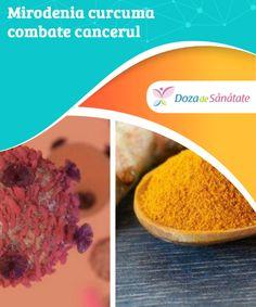 #Mirodenia curcuma combate #cancerul Cu o #culoare aprinsă și un gust specific, curcuma este mai mult decât o mirodenie. Cercetările arată că acest condiment are proprietăți deosebite care ajută la prevenirea și combaterea #cancerului.