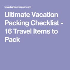 Ultimate Vacation Packing Checklist - 16 Travel Items to Pack