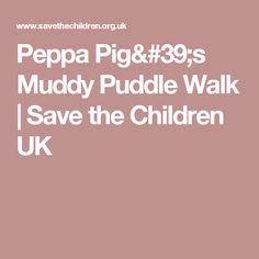 Peppa Pig's Muddy Puddle Walk | Save the Children UK