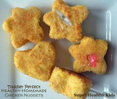 Toddler Perfect Healthy Chicken Nuggets all natural and no additives.  Soft and easy for your toddler to chew.  www.superhealthykids.com