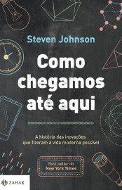 Baixar Livro Como Chegamos Até Aqui - Steven Johnson em PDF, ePub e Mobi