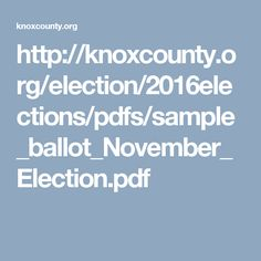 http://knoxcounty.org/election/2016elections/pdfs/sample_ballot_November_Election.pdf