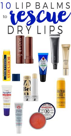 10 Lip Balms to Rescue Dry Lips.
