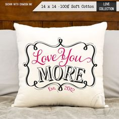 This love you more pillow with wedding established date can be personalized with your established date on your choice of fabric and color, plus you get Personalized Birthday Gifts, Personalized Pillows, Custom Pillows, Neon Bar Signs, Led Neon Signs, 2nd Anniversary Cotton, Pillow Crafts, Cotton Gifts, Pillow Quotes